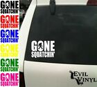 Gone Squatchin' Decal Car Window Vinyl Sasquatch Bigfoot iPad Sticker ANY SIZE