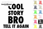 Cool Story Bro Slogan Iron On T-Shirt Clothes Transfer Sticker 12 Colours 85mm