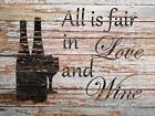 All is Fair in Love and Wine Original Signed Handmade Matted Picture  Print A706