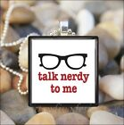 """TALK NERDY TO ME"" NERD GEEK LOVE GLASS TILE PENDANT NECKLACE KEYRING"