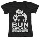 BUN GOING UP ON A SCHOOL DAY FUNNY PARODY COLLEGE WOMENS FITTED COTTON T-SHIRT
