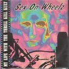 MY LIFE WITH THE THRILL KILL KULT Sex On Wheelz 7