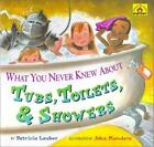 What You Never Knew About Tubs  Toilets  & Showers (Around-The-House...  (ExLib)