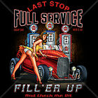 Last Stop Full Service Gas Station Fill Her Up Hot Rat Rod Pin Up T-Shirt Tee