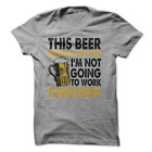 This Beer Taste Alot Like Im Not Going To Work Tomorrow T-Shirt Funny Beer Shirt