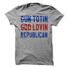 Gun Totin God Lovin Republican T-Shirt