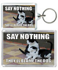 """Say Nothing..."" Funny Love Animals Humour Cat Dog Keyring & Fridge Magnet Gifts"