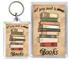 """""""All You Need Is Books..."""" Love Reading Quote Keyring & Fridge Magnet Gifts"""