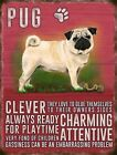 PUG DOG METAL PLAQUE TIN SIGN ANIMAL PRINT PICTURE OTHER BREEDS ARE LISTED 701