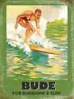 BUDE FOR SUNSHINE AND SURF CORNWALL SURFING VINTAGE STYLE SIGN METAL PLAQUE 956