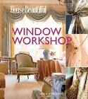 House Beautiful Window Workshop - Tessa Evelegh