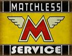 MATCHLESS SERVICE MOTORCYCLE METAL TIN SIGN POSTER WALL PLAQUE