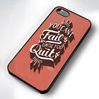 YOU CANT FAIL QUOTE RUBBER PHONE CASE COVER FITS IPHONE 4 5 6 7 (#BR)