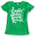 Candy Is Dandy But Liquor Is Quicker Classic Joke Funny Humor Pun Juniors Tee