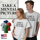Take A Mental Picture Funny Sarcastic Sassy T-Shirts T Shirts Tees For Womens