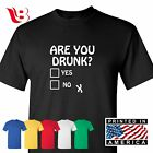 ARE YOU DRUNK? SHIRT funny saying sarcastic novelty humor drinking Tee beer mens