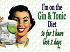I'M ON THE GIN & TONIC DIET SO FAR I'VE LOST 2 DAYS - G+T METAL SIGN PLAQUE 164