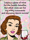 I ENJOY A GLASS OF WINE FOR THE HEALTH BENEFITS PROSECCO METAL SIGN PLAQUE 154