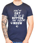 """Funny Cat T-Shirt """"You've Cat to be Kitten Me right Meow"""" Men's Man Boy Tee Gift"""