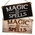 "WITCHCRAFT AND WIZARDRY HANGING SIGN ""MAGIC SPELLS SOLD HERE"" dark or light"