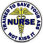 Nurse Trained To Save Your Ass Reflective Decal Sticker RN LPN CNA BSN Medical