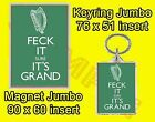 FECK IT SURE IT'S GRAND IRISH JUMBO FRIDGE MAGNET OR JUMBO KEYRING NO UK P&P NEW