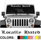 "Locally Hated Windshield Decal Sticker ""Old English"" Vinyl Diesel Turbo Car UTV"
