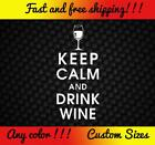 Keep Calm And Drink Wine VInyl Decal Sticker Funny KCCO Grape Merlot Girl