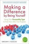 making a difference by being yourself using your personality type to find you