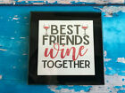 Coaster Drink Mat Gift - Black or Silver - Best Friends Wine Together - Gift