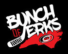 BUNCH OF JERKS shirt Carolina Hurricanes Hockey Petr Mrazek Svechnikov Williams $23.00 USD on eBay