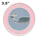 """Blue Whale My Heart is with The Ocean 3.5"""" Embroidered Iron or Sew-on Patch"""
