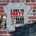 I Like To Party And By Party I Mean Read Books T-Shirt, Reading Shirt, G12