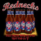 """ Rednecks Only Drink Beer On Days That End in ""Y"" "" T-Shirt. #17761"