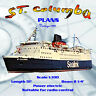 Full Size Printed Plan  Scale 1:100 St Columba is a two-class, multipurpose ship