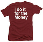 I Do It For The Money Hip Hop SB Ego New Retro T shirt