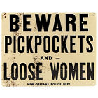 Beware Pickpockets and Loose Women Tin Sign - Novelty Bar Pub New Orleans Decor