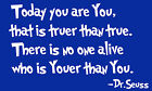 Dr.Seuss You Are You Quote  wall art decal stickers house Decor Removable