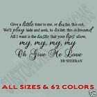 Give a little time to me love...Vinyl Wall Art Quote Decor Words Decals Sticker