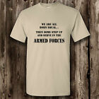 US Armed Forces t shirt. Step up. USA. Army Navy Airforce Marines Military hero