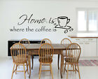 Home is where the coffee is Wandtattoo Küche,Kaffee Tasse,Wanddekoration,Sticker