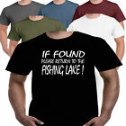 If Found Fishing Lake Humorous Funny Slogan Gift Present Idea Mens T shirt S-3XL