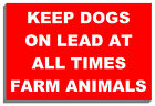 KEEP DOGS ON LEAD FARM ANIMALS SIGN PLAQUE NOTICE 9032