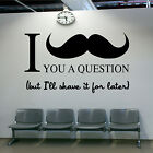 BARBERS FUNNY QUOTE STICKER I MOUSTACHE MENS SALON TRANSFER WALL ART WORDS DECAL