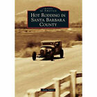 Hot Rodding in Santa Barbara County Book~40s and 50s Traditional Rods~NEW! SCTA
