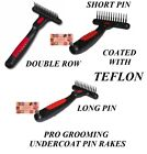 PRO Pet DOG GROOMING Coat Hair Mat Breaker De-Tangle Undercoat TEFLON PIN RAKE