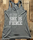And Though She Be But Little, She is Fierce tshirt Soft TriBlend Racerback Tank
