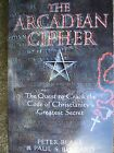 The Arcadian Cipher quest to crack cristianitys code by Peter Blake