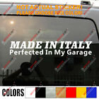 Made in Italy Perfected In My Garage Car Truck Window Vinyl Decal Bumper Sticker