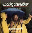 Looking at Weather by David Suzuki (1991, Paperback)